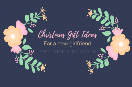 5 Christmas Gift Ideas for Your New Girlfriend & a Few Things to Avoid!